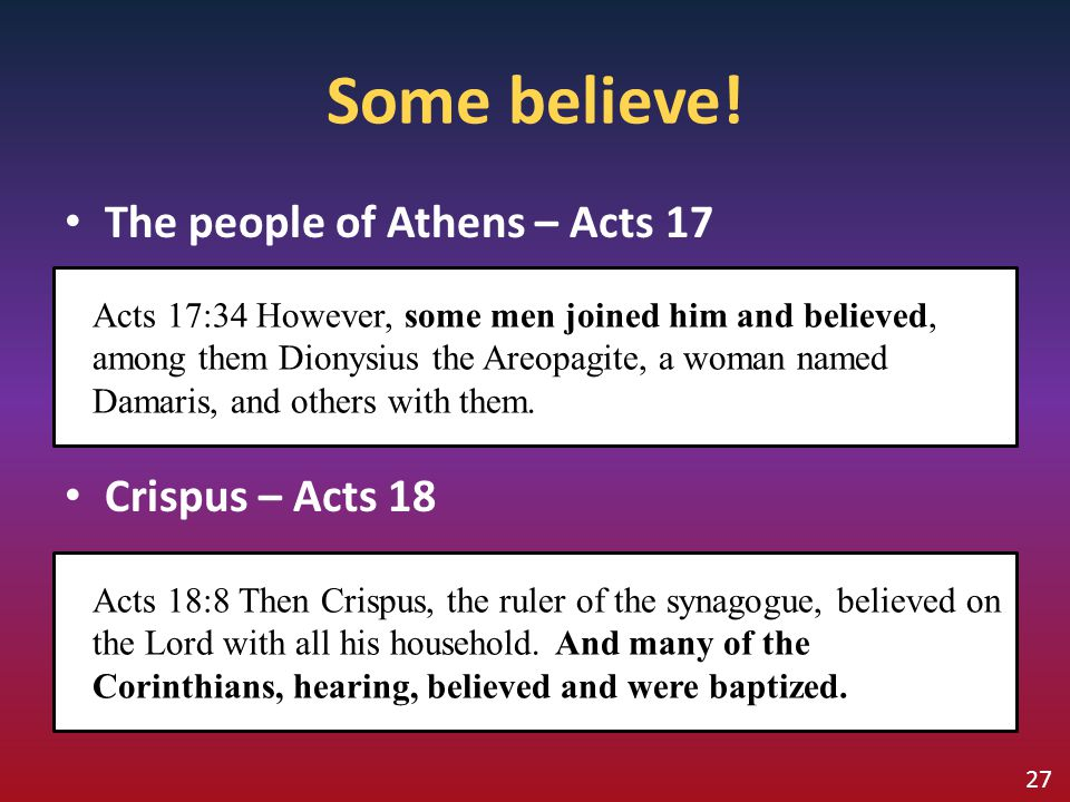 Some believe! The people of Athens – Acts 17 Crispus – Acts 18