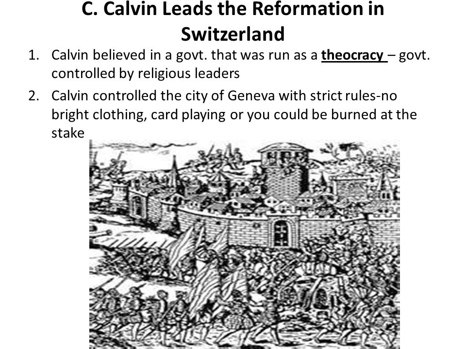 C. Calvin Leads the Reformation in Switzerland