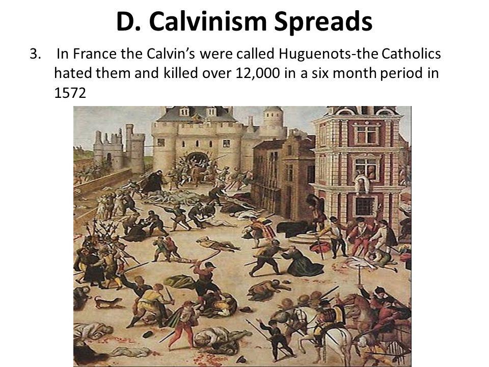 D. Calvinism Spreads 3.