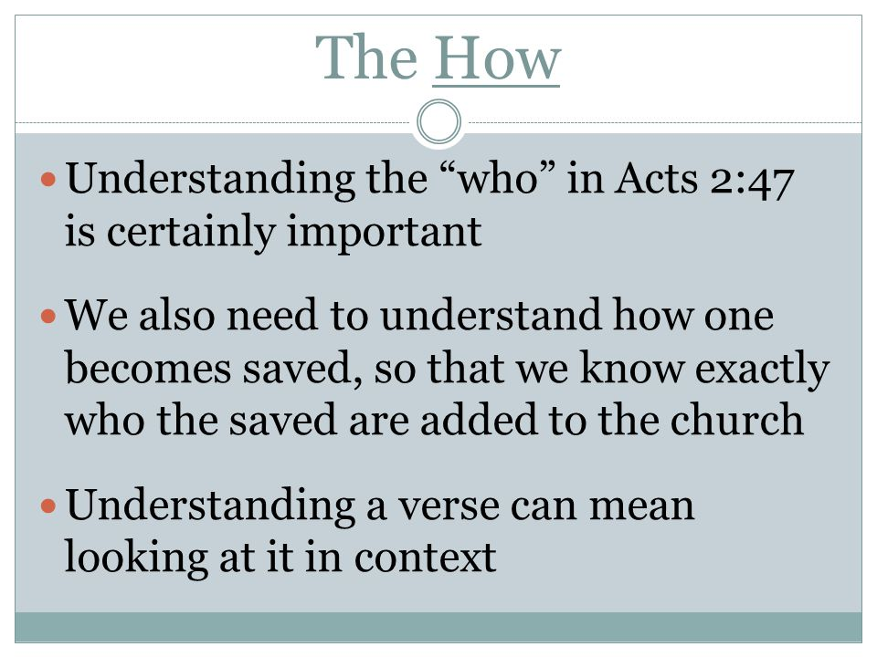 The How Understanding the who in Acts 2:47 is certainly important