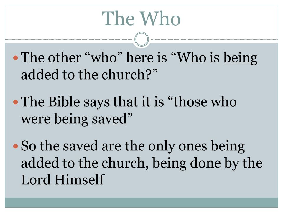 The Who The other who here is Who is being added to the church