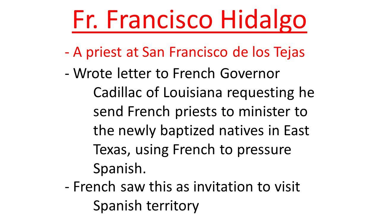 Fr. Francisco Hidalgo - A priest at San Francisco de los Tejas