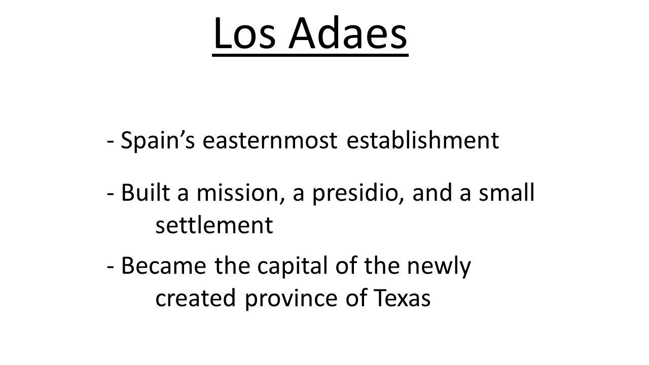 Los Adaes - Spain's easternmost establishment