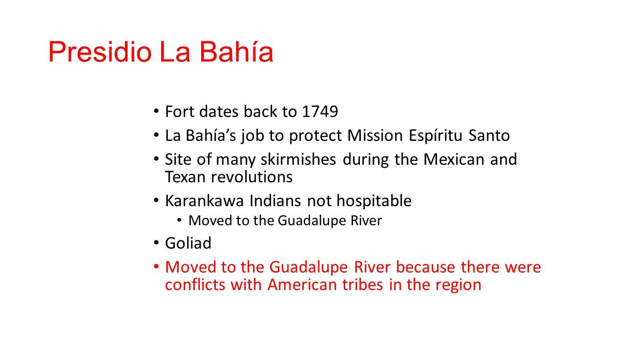 Presidio La Bahía Fort dates back to 1749