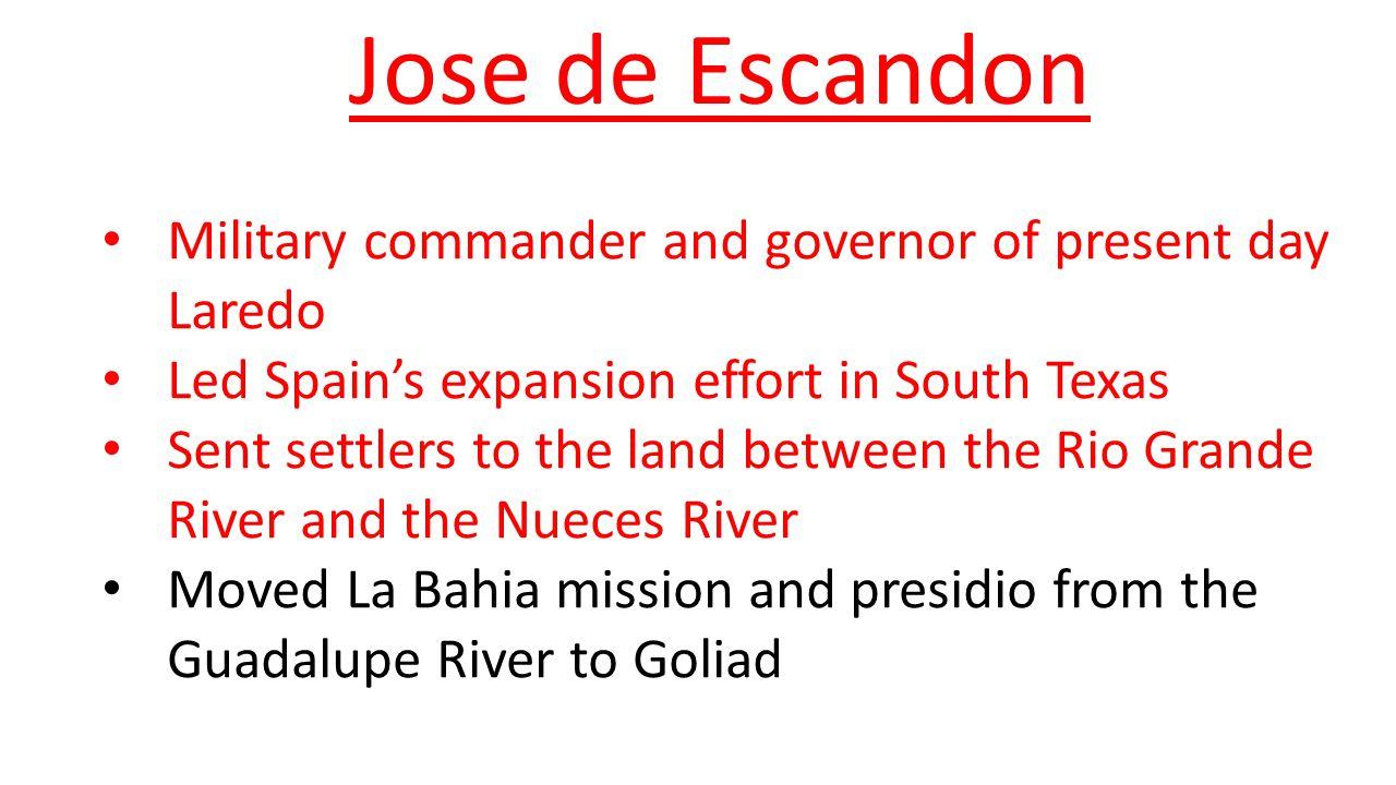 Jose de Escandon Military commander and governor of present day Laredo