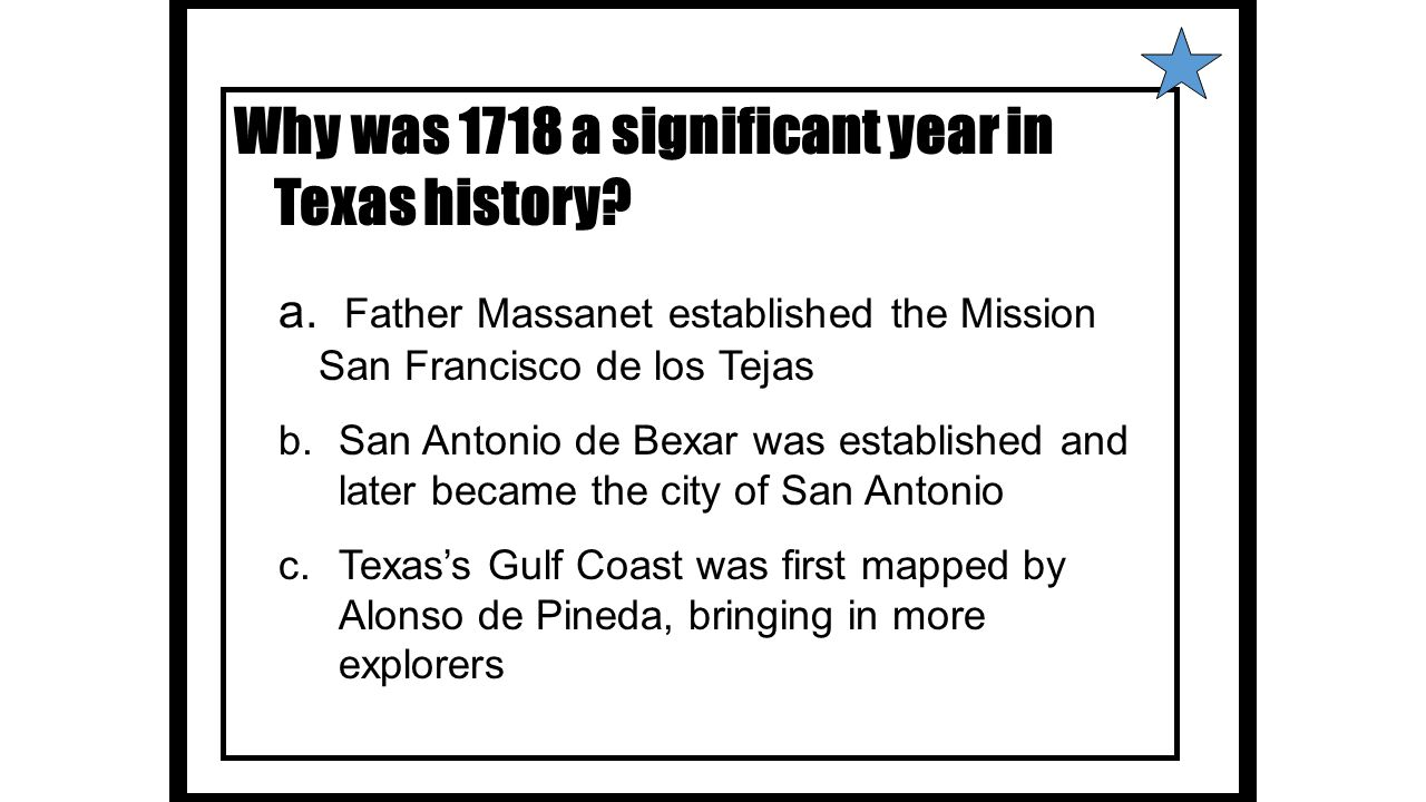 Why was 1718 a significant year in Texas history
