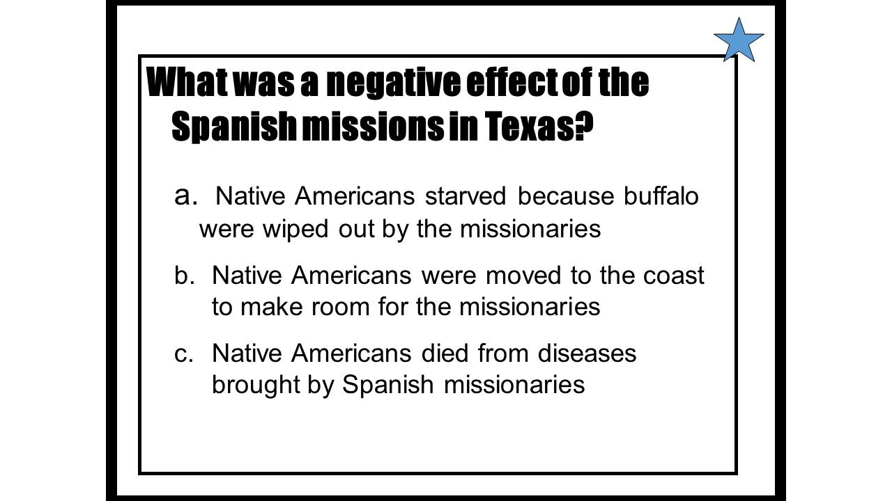 What was a negative effect of the Spanish missions in Texas