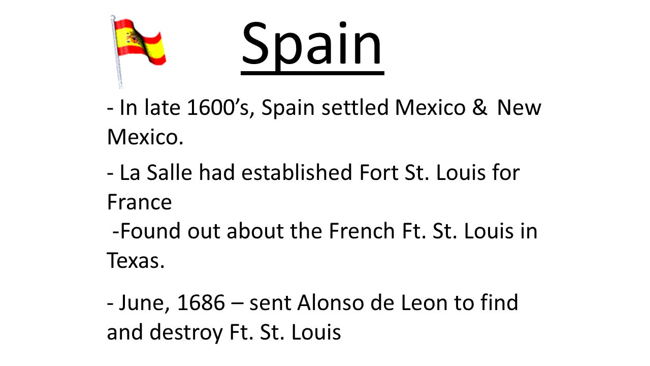 Spain - In late 1600's, Spain settled Mexico & New Mexico.