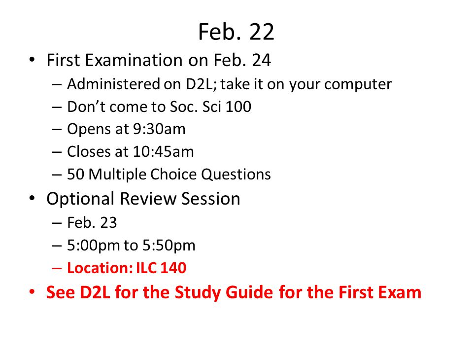 Feb. 22 First Examination on Feb. 24 Optional Review Session