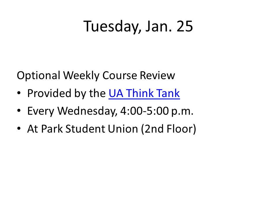Tuesday, Jan. 25 Optional Weekly Course Review