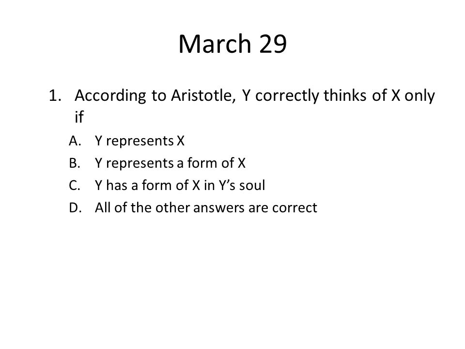 March 29 According to Aristotle, Y correctly thinks of X only if