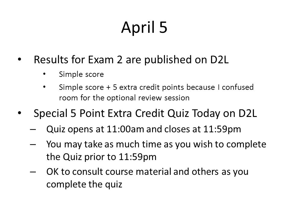 April 5 Results for Exam 2 are published on D2L