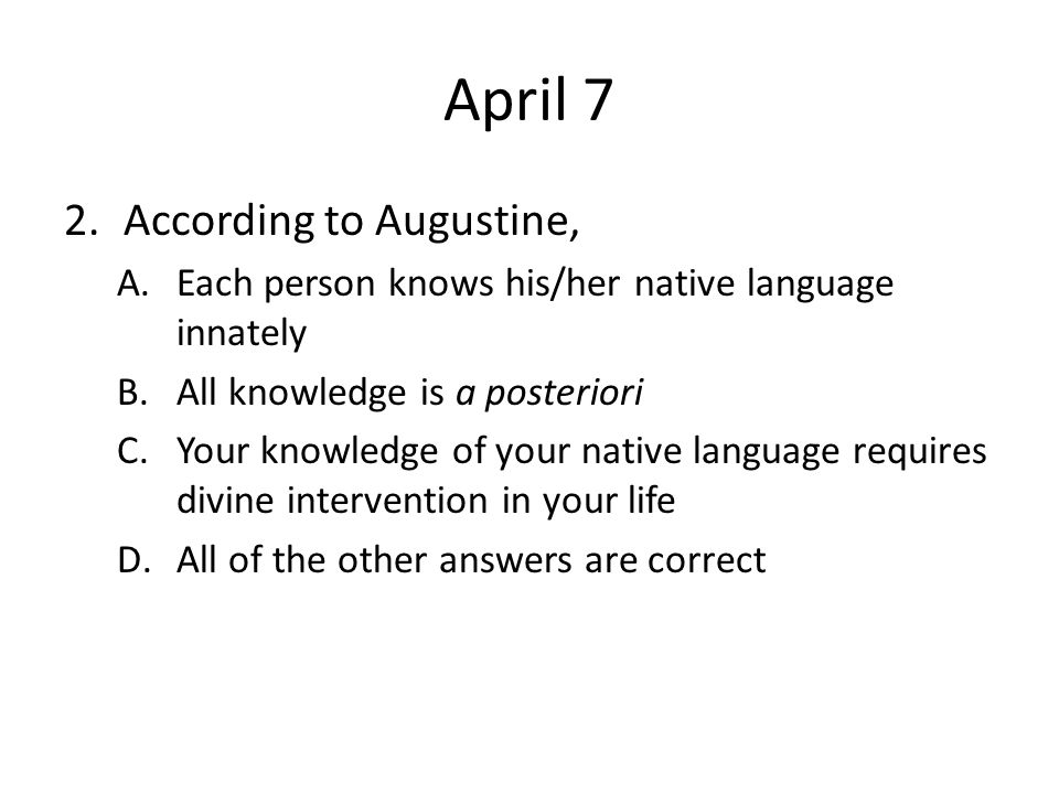 April 7 According to Augustine,