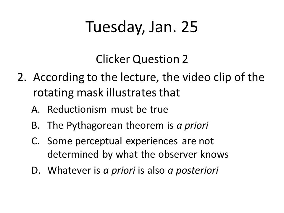 Tuesday, Jan. 25 Clicker Question 2