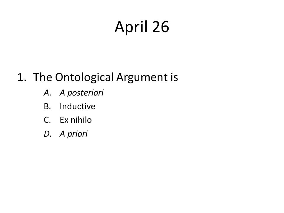 April 26 The Ontological Argument is A posteriori Inductive Ex nihilo