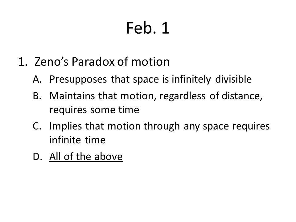 Feb. 1 Zeno's Paradox of motion