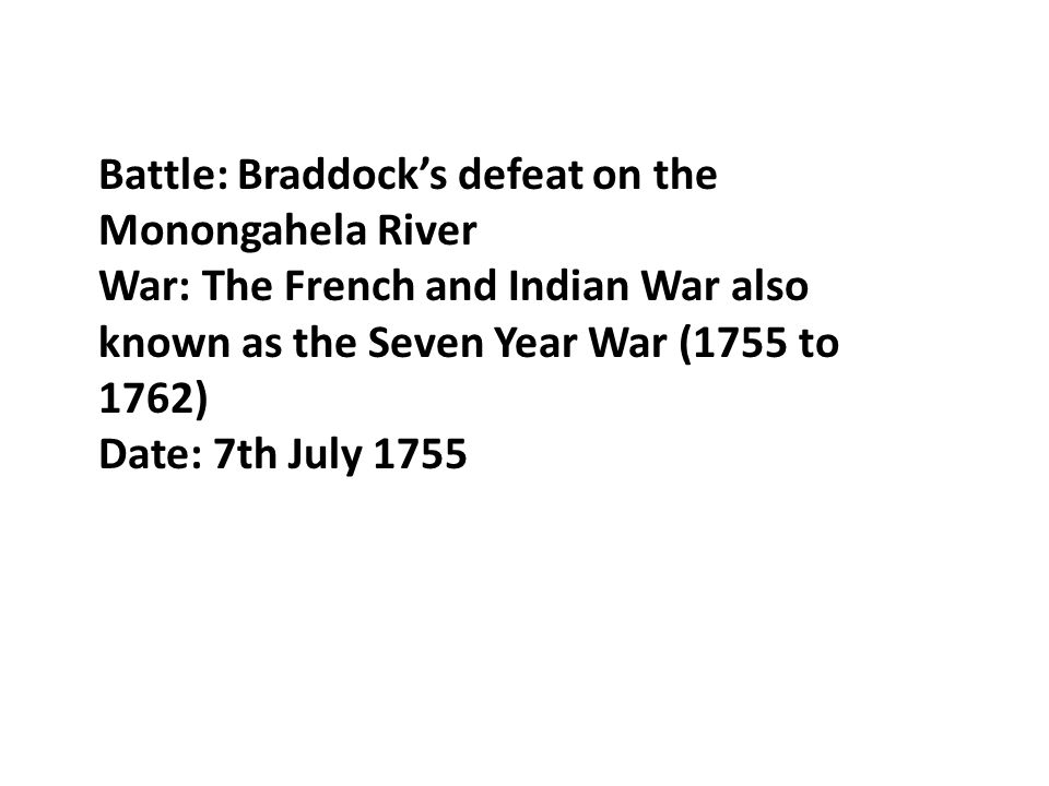 Battle: Braddock's defeat on the Monongahela River