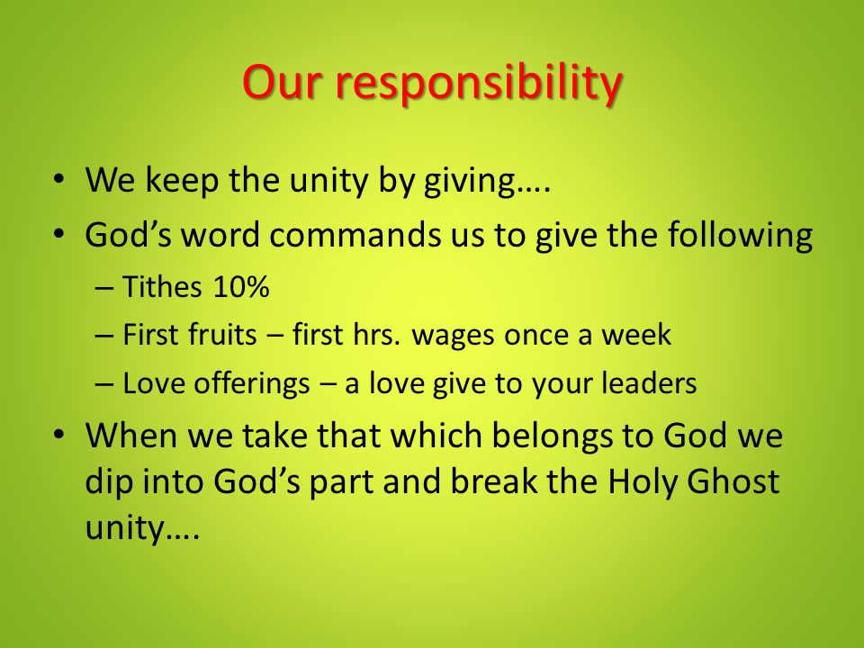 Our responsibility We keep the unity by giving….