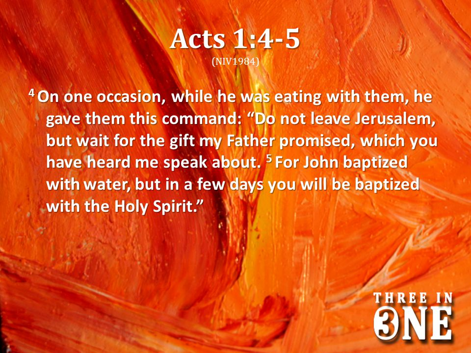 Acts 1:4-5 (NIV1984)