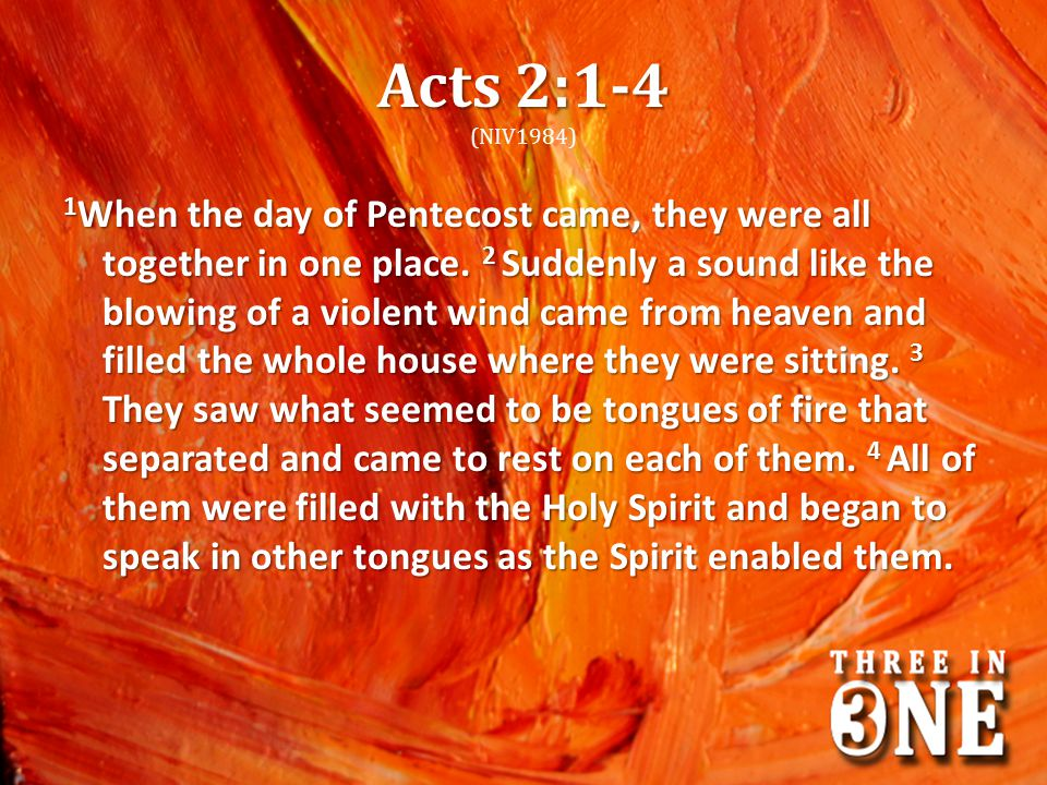Acts 2:1-4 (NIV1984)