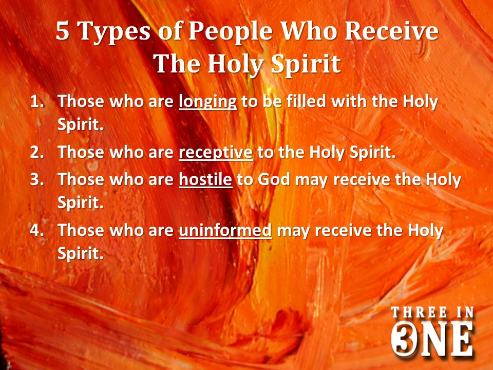 5 Types of People Who Receive The Holy Spirit