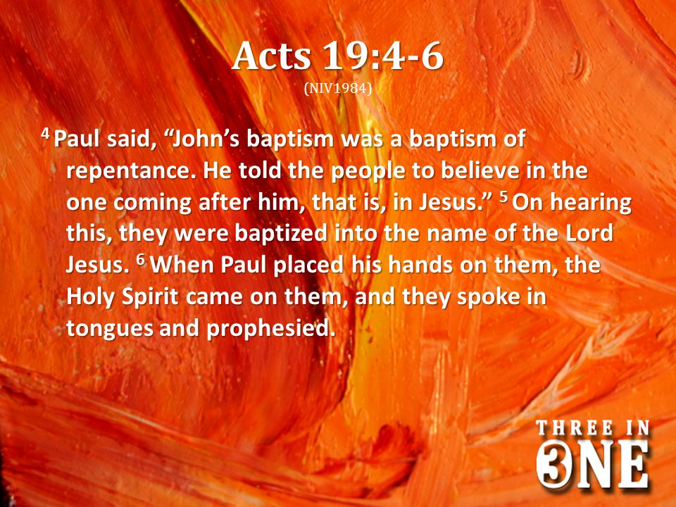 Acts 19:4-6 (NIV1984)