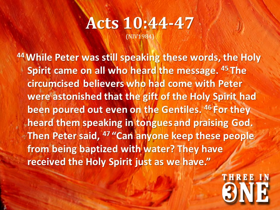 Acts 10:44-47 (NIV1984)