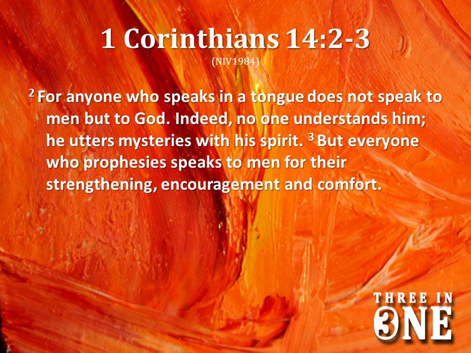 1 Corinthians 14:2-3 (NIV1984)