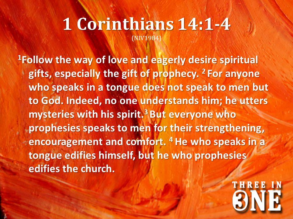 1 Corinthians 14:1-4 (NIV1984)