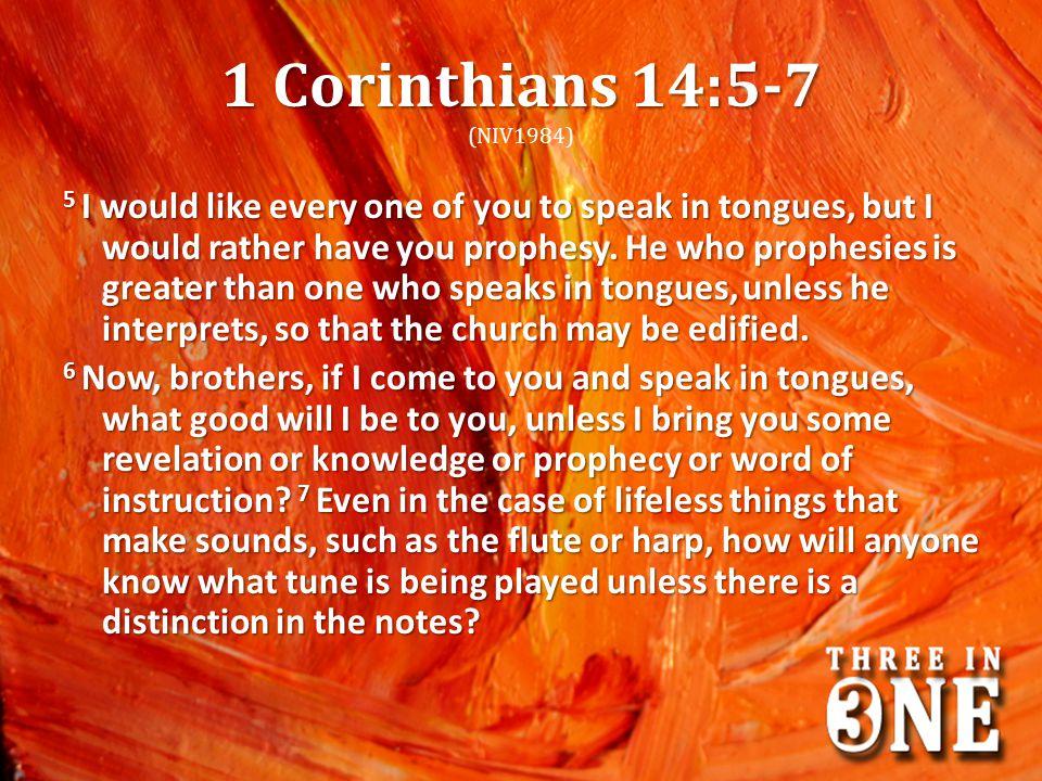 1 Corinthians 14:5-7 (NIV1984)