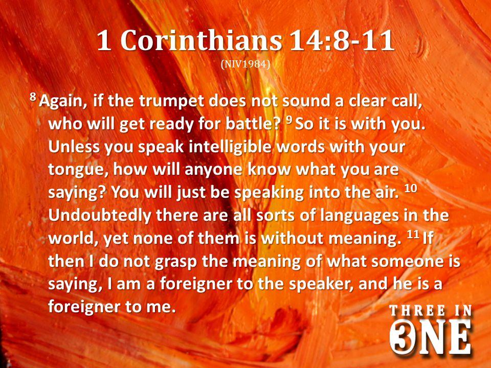 1 Corinthians 14:8-11 (NIV1984)