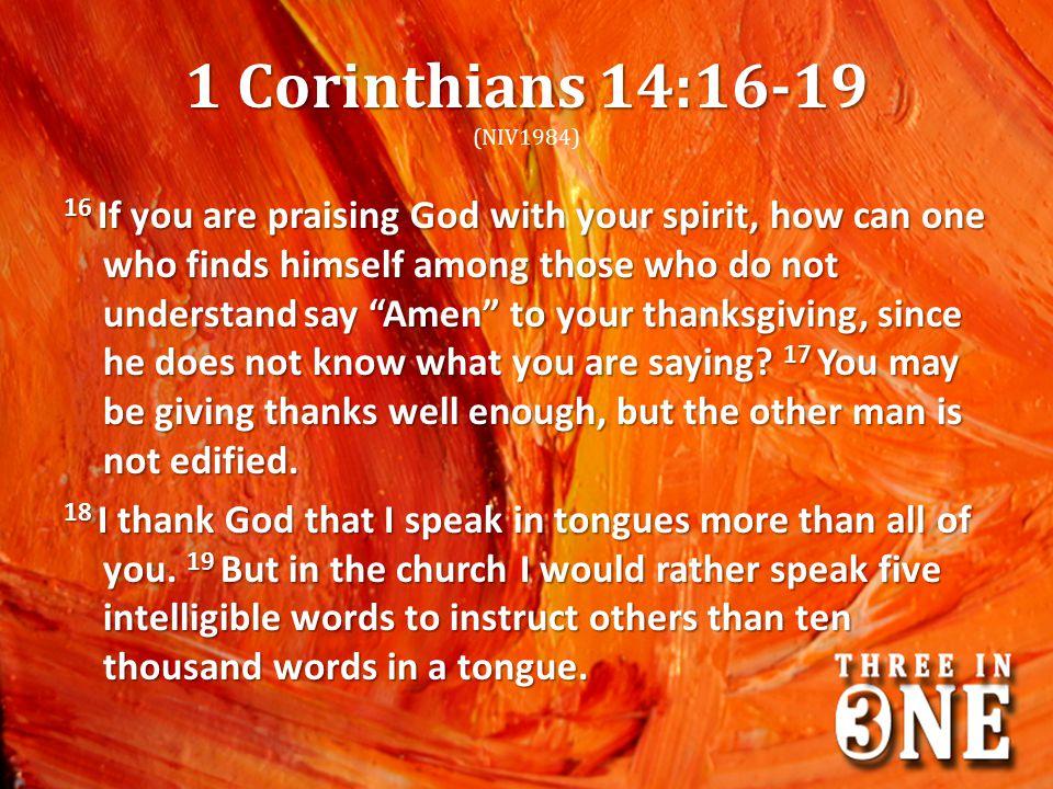 1 Corinthians 14:16-19 (NIV1984)