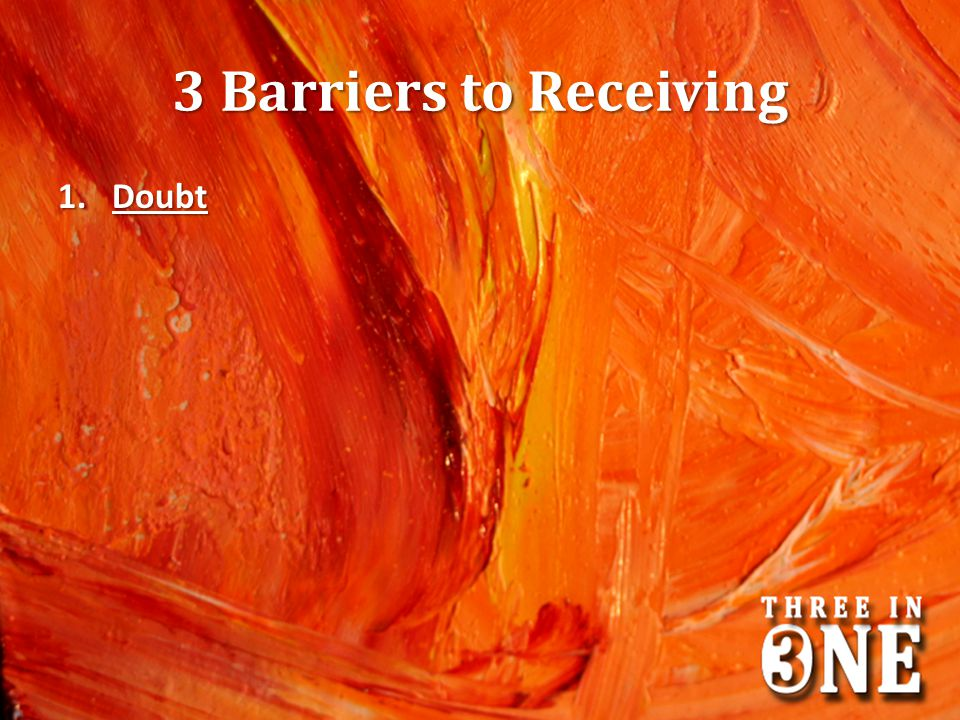 3 Barriers to Receiving Doubt