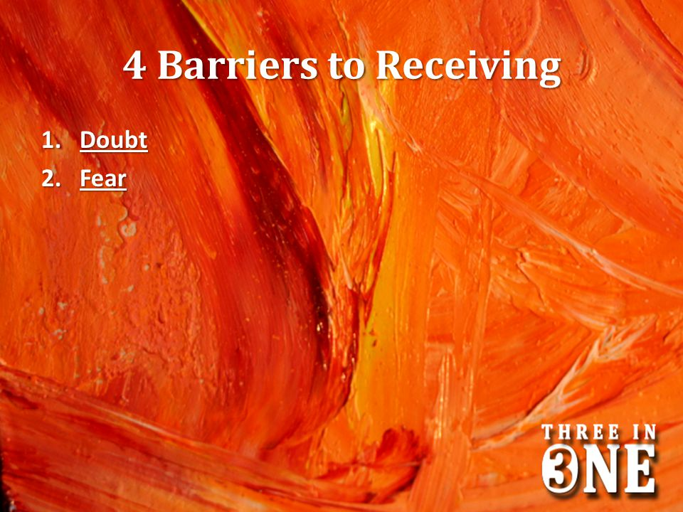 4 Barriers to Receiving Doubt Fear