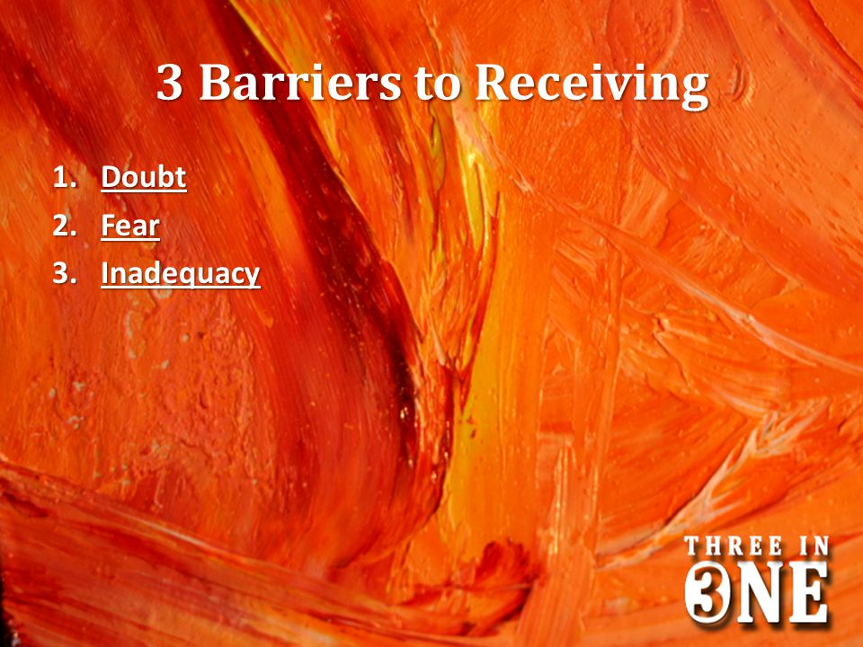 3 Barriers to Receiving Doubt Fear Inadequacy