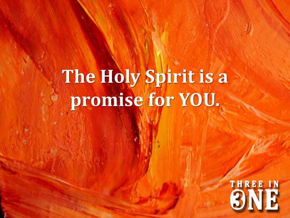 The Holy Spirit is a promise for YOU.
