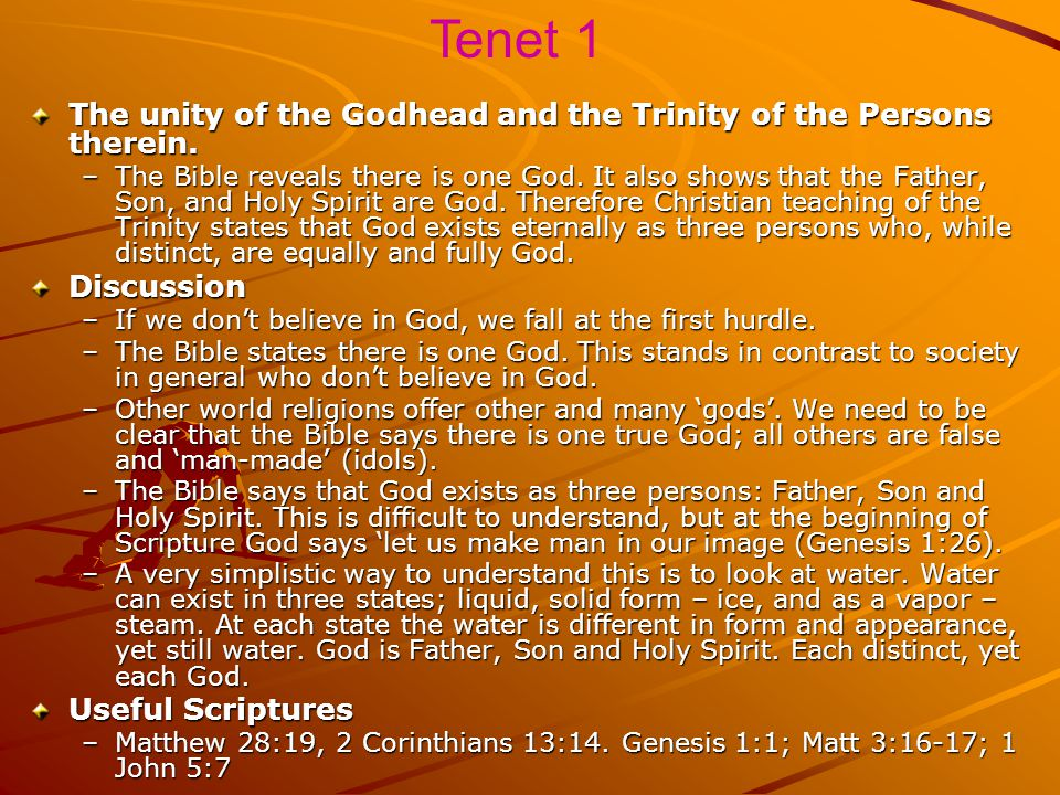 Tenet 1 The unity of the Godhead and the Trinity of the Persons therein.