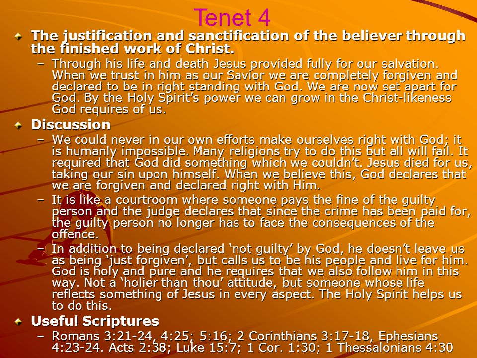 Tenet 4 The justification and sanctification of the believer through the finished work of Christ.