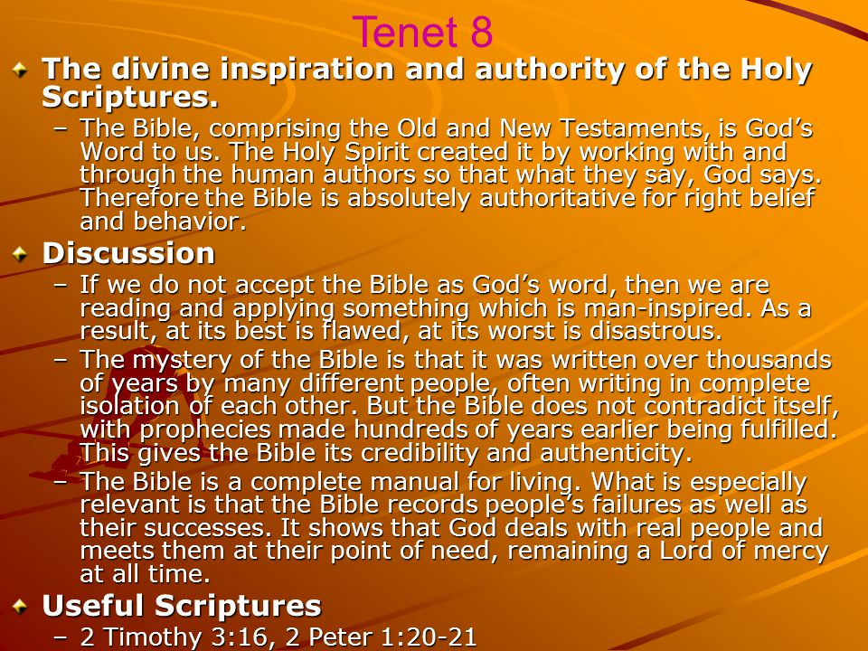 Tenet 8 The divine inspiration and authority of the Holy Scriptures.