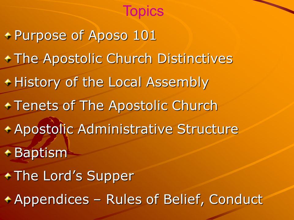 Topics Purpose of Aposo 101 The Apostolic Church Distinctives