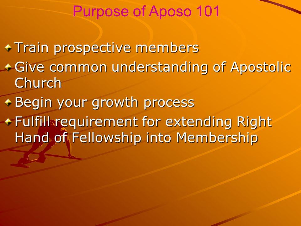 Purpose of Aposo 101 Train prospective members