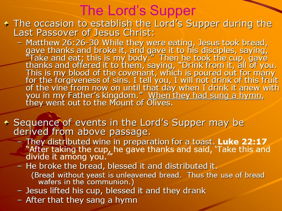 The Lord's Supper The occasion to establish the Lord's Supper during the Last Passover of Jesus Christ: