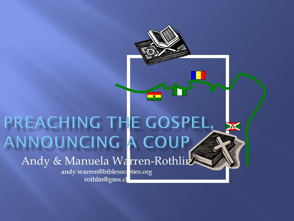 Preaching the Gospel, Announcing a Coup