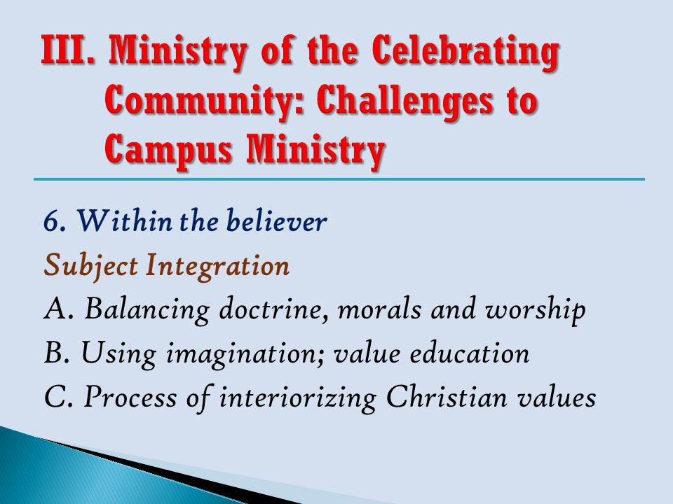 III. Ministry of the Celebrating Community: Challenges to Campus Ministry