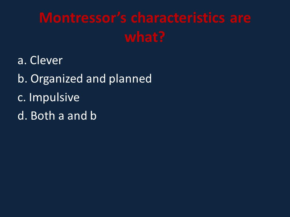 Montressor's characteristics are what