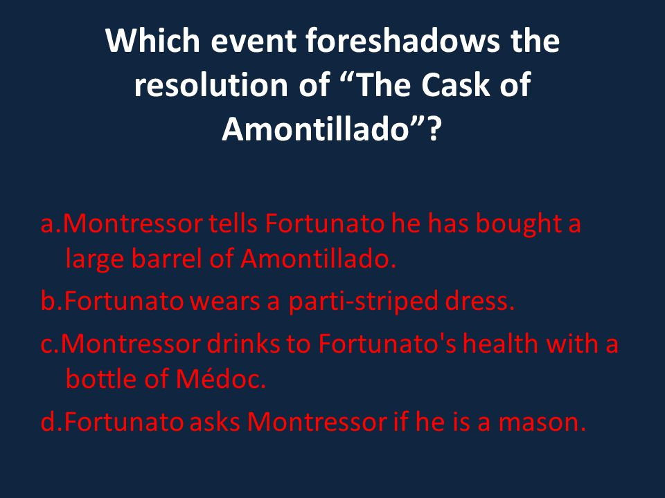 . Which event foreshadows the resolution of The Cask of Amontillado