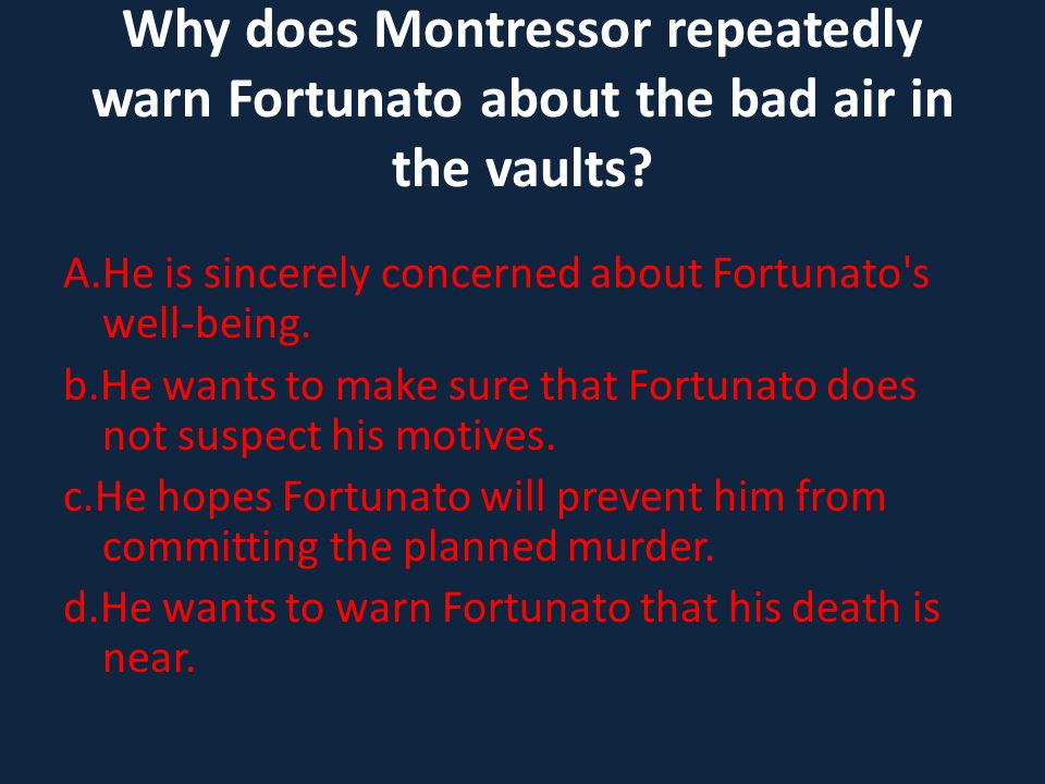 Why does Montressor repeatedly warn Fortunato about the bad air in the vaults