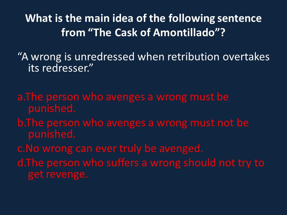 What is the main idea of the following sentence from The Cask of Amontillado