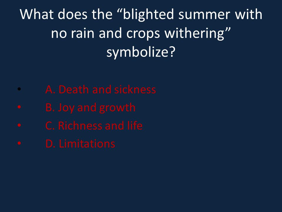 What does the blighted summer with no rain and crops withering symbolize