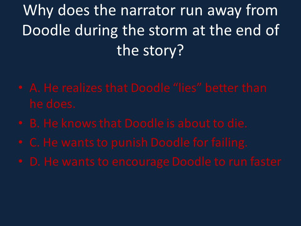 Why does the narrator run away from Doodle during the storm at the end of the story